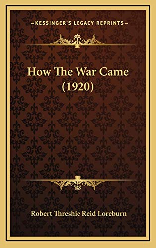 9781165457717: How the War Came (1920)