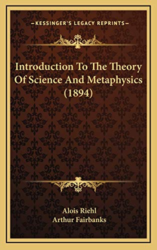 9781165459117: Introduction To The Theory Of Science And Metaphysics (1894)