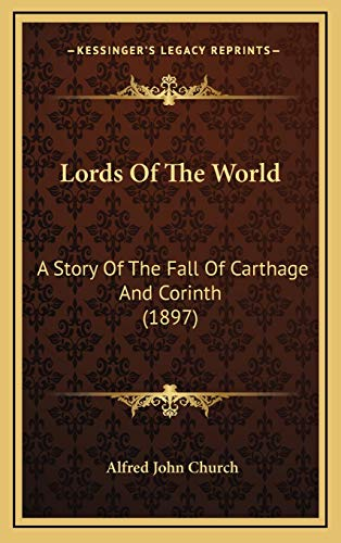 9781165459148: Lords Of The World: A Story Of The Fall Of Carthage And Corinth (1897)