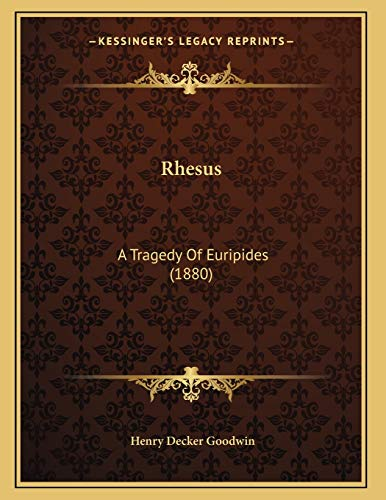 9781165464432: Rhesus: A Tragedy Of Euripides (1880)