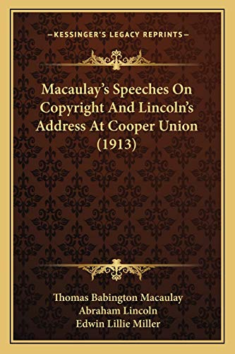 Macaulay's Speeches On Copyright And Lincoln's Address