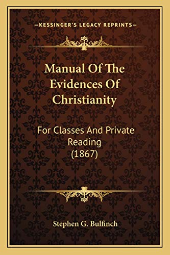 9781165475889: Manual Of The Evidences Of Christianity: For Classes And Private Reading (1867)