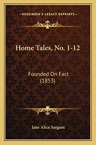 9781165476336: Home Tales, No. 1-12: Founded On Fact (1853)