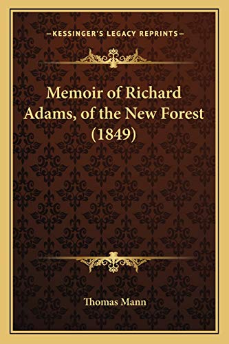 9781165479726: Memoir of Richard Adams, of the New Forest (1849)
