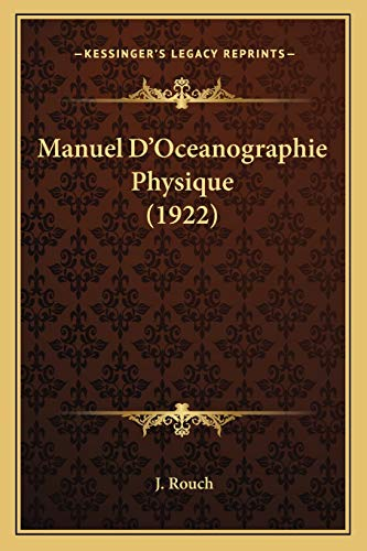 9781165482122: Manuel D'Oceanographie Physique (1922) (French Edition)
