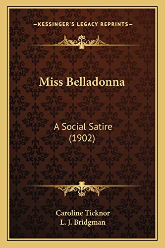 9781165485215: Miss Belladonna: A Social Satire (1902)