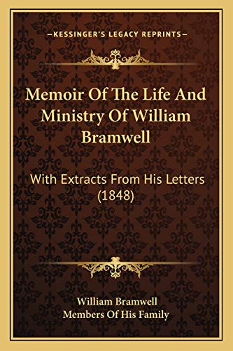 9781165486403: Memoir Of The Life And Ministry Of William Bramwell: With Extracts From His Letters (1848)