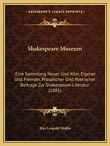 Shakespeare Museum Eine Sammlung Neuer und Alter: Max Leopold Moltke