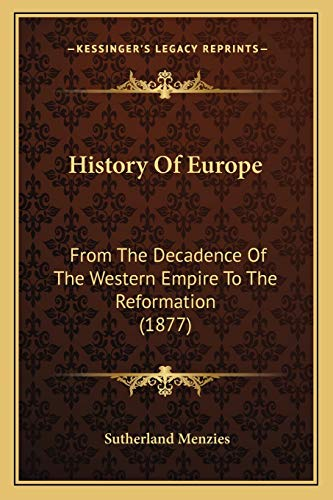 9781165488483: History Of Europe: From The Decadence Of The Western Empire To The Reformation (1877)