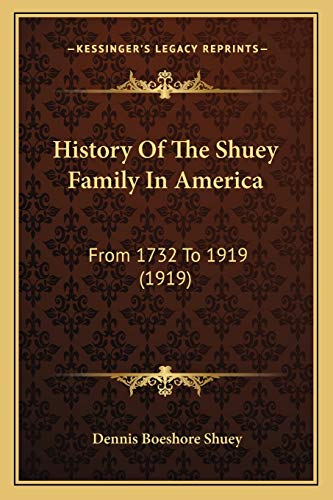9781165490394: History Of The Shuey Family In America: From 1732 To 1919 (1919)