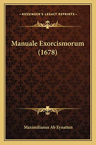 9781165492350: Manuale Exorcismorum (1678) (Latin Edition)