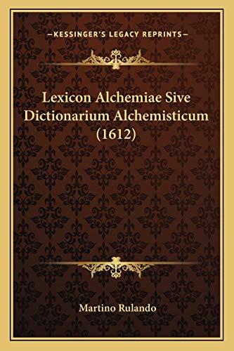 9781165494125: Lexicon Alchemiae Sive Dictionarium Alchemisticum (1612) (Latin Edition)