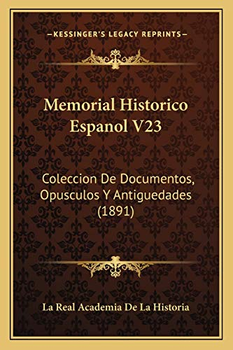 9781165495443: Memorial Historico Espanol V23: Coleccion de Documentos, Opusculos y Antiguedades (1891)