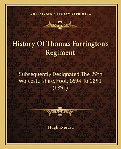 9781165495870: History Of Thomas Farrington's Regiment: Subsequently Designated The 29th, Worcestershire, Foot, 1694 To 1891 (1891)