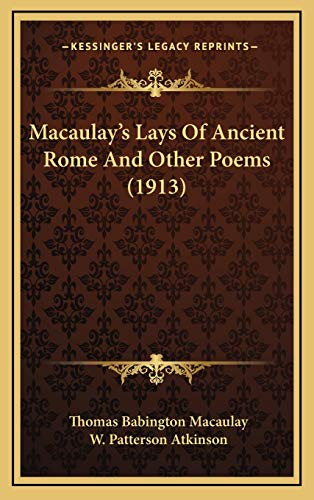 9781165499311: Macaulay's Lays Of Ancient Rome And Other Poems (1913)