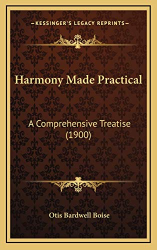 9781165499915: Harmony Made Practical: A Comprehensive Treatise (1900)