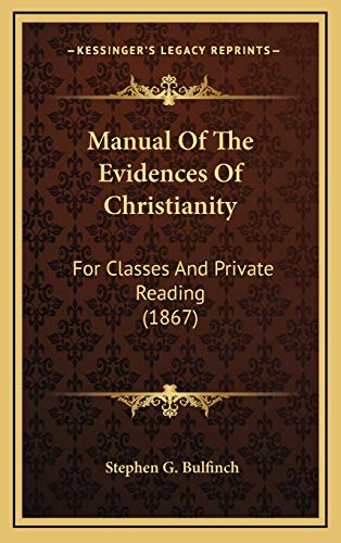 9781165500536: Manual Of The Evidences Of Christianity: For Classes And Private Reading (1867)