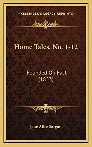 9781165500956: Home Tales, No. 1-12: Founded On Fact (1853)