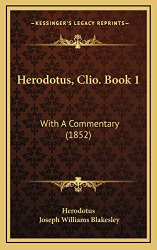 9781165501762: Herodotus, Clio. Book 1: With A Commentary (1852)
