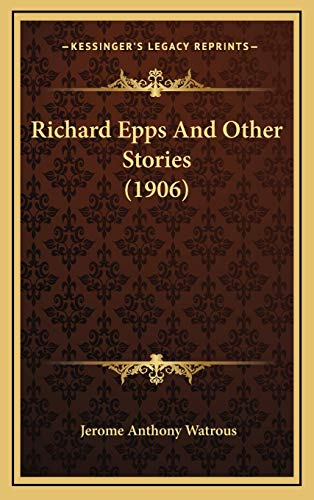9781165502318: Richard Epps And Other Stories (1906)