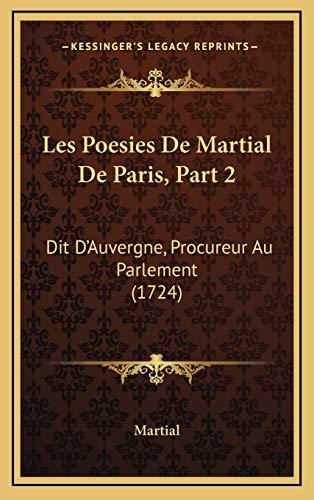 9781165503971: Les Poesies de Martial de Paris, Part 2: Dit D'Auvergne, Procureur Au Parlement (1724)