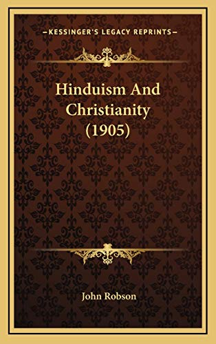 9781165505562: Hinduism And Christianity (1905)