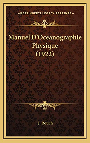 9781165506248: Manuel D'Oceanographie Physique (1922) (French Edition)