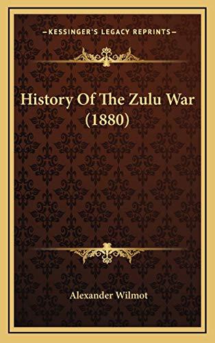 9781165508150: History Of The Zulu War (1880)