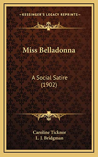 9781165509065: Miss Belladonna: A Social Satire (1902)