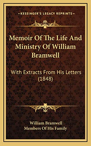 9781165510115: Memoir Of The Life And Ministry Of William Bramwell: With Extracts From His Letters (1848)
