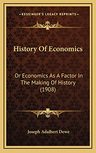 9781165511310: History Of Economics: Or Economics As A Factor In The Making Of History (1908)