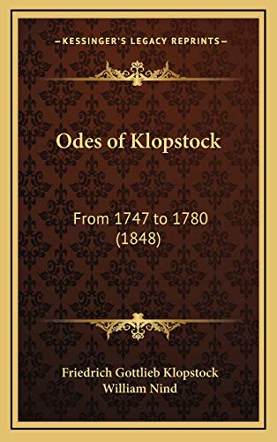 9781165511372: Odes of Klopstock: From 1747 to 1780 (1848)
