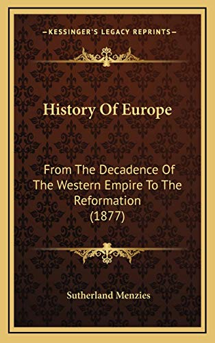 9781165512034: History Of Europe: From The Decadence Of The Western Empire To The Reformation (1877)