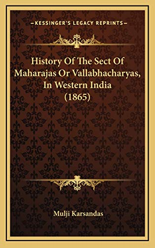 9781165513987: History Of The Sect Of Maharajas Or Vallabhacharyas, In Western India (1865)