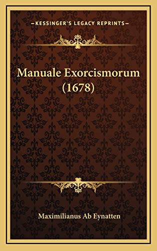 9781165515493: Manuale Exorcismorum (1678) (Latin Edition)