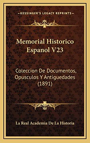 9781165517978: Memorial Historico Espanol V23: Coleccion de Documentos, Opusculos y Antiguedades (1891)