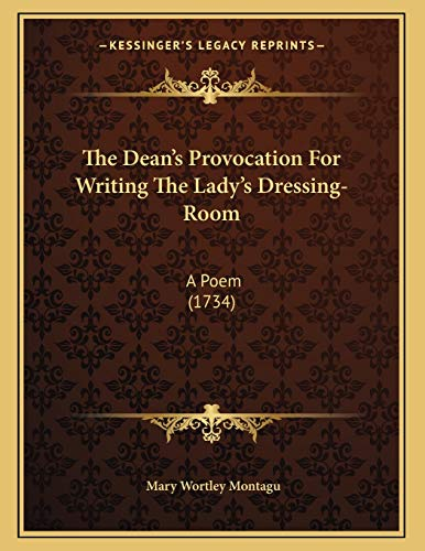 9781165518777: The Dean's Provocation For Writing The Lady's Dressing-Room: A Poem (1734)