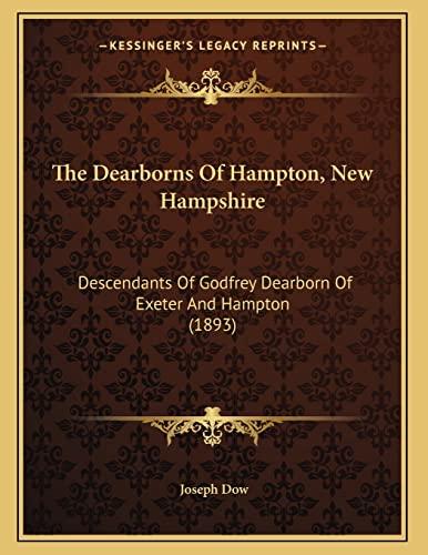 9781165519538: The Dearborns Of Hampton, New Hampshire: Descendants Of Godfrey Dearborn Of Exeter And Hampton (1893)