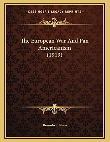 9781165519736: The European War And Pan Americanism (1919)