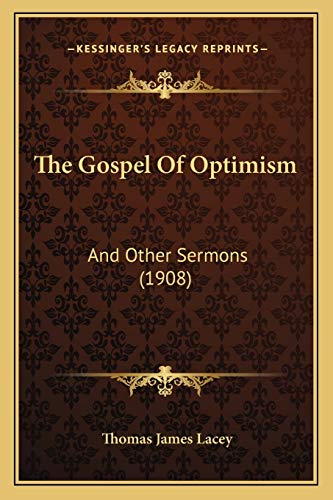 9781165525775: The Gospel Of Optimism: And Other Sermons (1908)