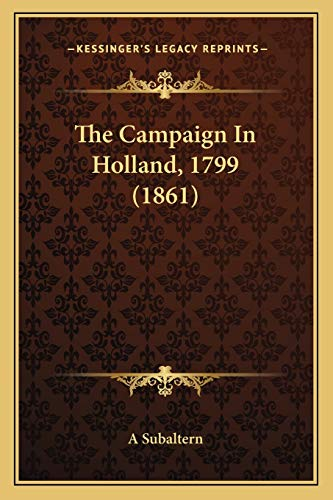 9781165526932: The Campaign in Holland, 1799 (1861)