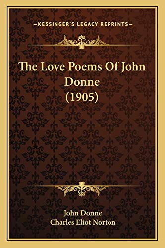 9781165527144: The Love Poems Of John Donne (1905)