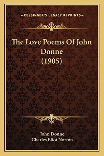 9781165527144: The Love Poems Of John Donne (1905)