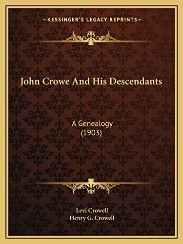 9781165527953: John Crowe And His Descendants: A Genealogy (1903)