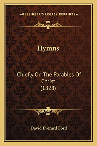 9781165528783: Hymns: Chiefly On The Parables Of Christ (1828)