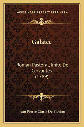 9781165531349: Galatee: Roman Pastoral, Imite De Cervantes (1789) (French Edition)