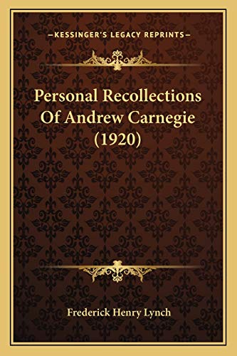 9781165534630: Personal Recollections Of Andrew Carnegie (1920)