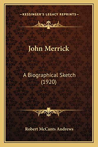 9781165538850: John Merrick: A Biographical Sketch (1920)