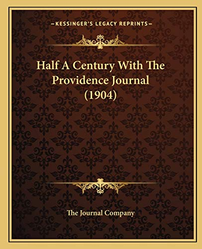 9781165540884: Half A Century With The Providence Journal (1904)