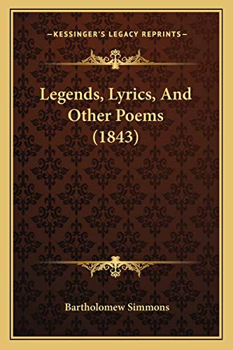 Legends, Lyrics, And Other Poems (1843)